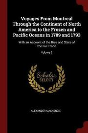 Voyages from Montreal Through the Continent of North America to the Frozen and Pacific Oceans in 1789 and 1793 by Alexander MacKenzie image