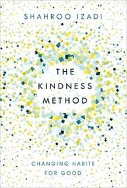 The Kindness Method by Shahroo Izadi