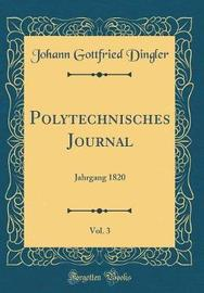 Polytechnisches Journal, Vol. 3 by Johann Gottfried Dingler image