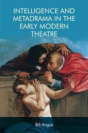 Intelligence and Metadrama in the Early Modern Theatre by Bill Angus
