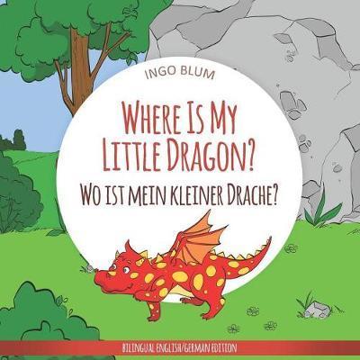 Where Is My Little Dragon? - Wo ist mein kleiner Drachen? by Ingo Blum