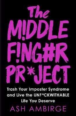 The Middle Finger Project by Ash Ambirge