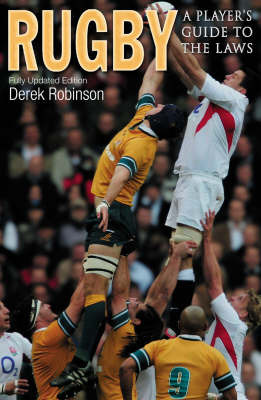 Rugby: A Player's Guide to the Laws by Derek Robinson image