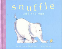 Snuffle and the Egg by Jonathan Lambert image