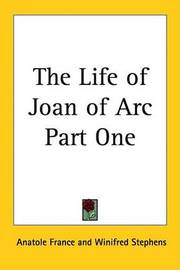The Life of Joan of Arc Part One by Anatole France image