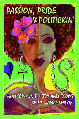 Passion, Pride, and Politickin': Homegrown Poetry and Essays by Jamal Sharif