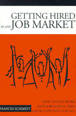 "Getting Hired in Any Job Market: ""Nitty Gritty"" Employment Manual by Frances Schmidt"