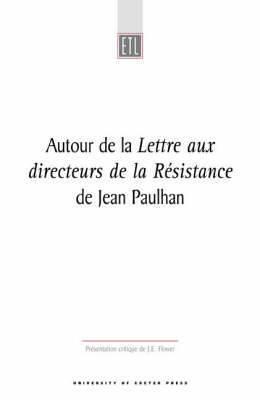 Autour De La Lettre Aux Directeurs De La Resistance by Jean Paulhan