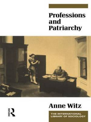 Professions and Patriarchy by Anne Witz image