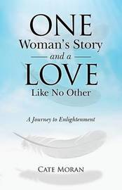 One Woman's Story and a Love Like No Other by Cate Moran