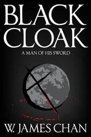 Blackcloak by W James Chan
