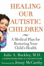 Healing Our Autistic Children by Julie A. Buckley image