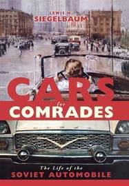 Cars for Comrades by Lewis H. Siegelbaum image