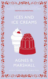 Ices and Ice Creams by Agnes Marshall