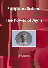 Poppaea Sabina - the Power of Myth by J P Graham image