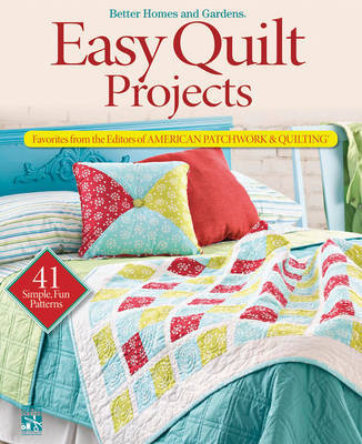 Easy Quilt Projects by Better Homes & Gardens