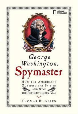 George Washington, Spymaster by Thomas B Allen image