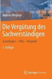 Die Vergutung Des Sachverstandigen by Andreas Weglage