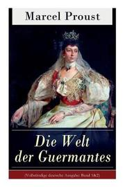 Die Welt Der Guermantes (Vollstandige Deutsche Ausgabe by Marcel Proust