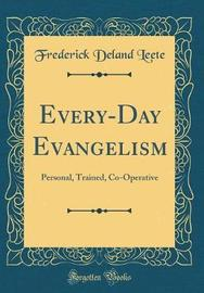 Every-Day Evangelism by Frederick Deland Leete