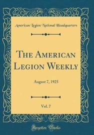 The American Legion Weekly, Vol. 7 by American Legion National Headquarters image