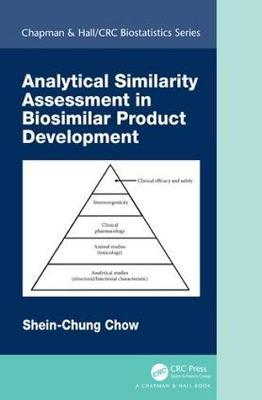 Analytical Similarity Assessment in Biosimilar Product Development by Shein-Chung Chow