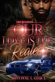 Our Love Is the Realest by Shvonne Latrice