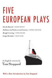 Five European Plays by Tom Stoppard