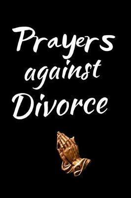 Prayers Against Divorce by Angel Prayers