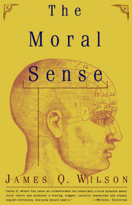 The Moral Sense by James Q Wilson image