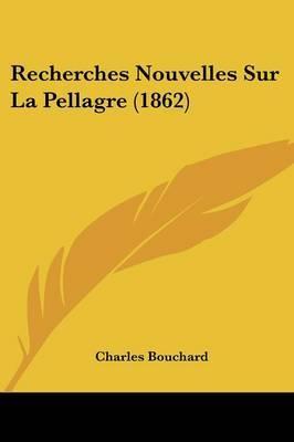 Recherches Nouvelles Sur La Pellagre (1862) by Charles Bouchard image