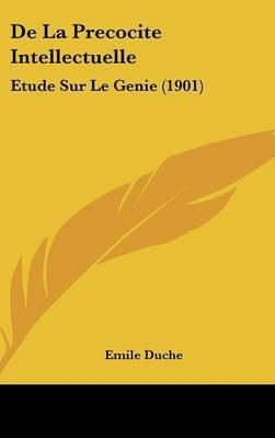 de La Precocite Intellectuelle: Etude Sur Le Genie (1901) by Emile Duche image