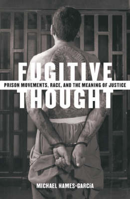 Fugitive Thought by Michael Hames-Garcia