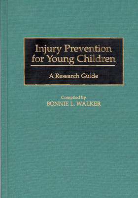 Injury Prevention for Young Children by Bonnie L Walker