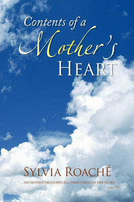 Contents of a Mother's Heart by Sylvia Roach