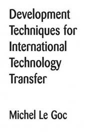 Development Techniques for International Technology Transfer by Michel le Goc