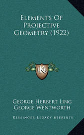 Elements of Projective Geometry (1922) by David Eugene Smith