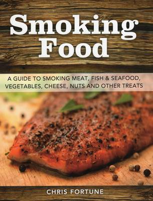 Smoking Food by Chris Fortune