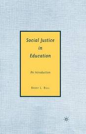 Social Justice in Education by B Bull