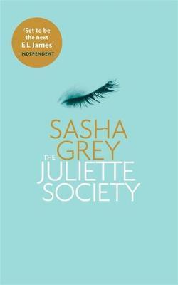 The Juliette Society by Sasha Grey