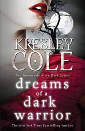 Dreams of a Dark Warrior (Immortals After Dark #9) (UK Ed.) by Kresley Cole
