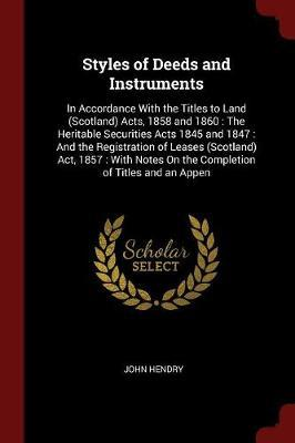 Styles of Deeds and Instruments by John Hendry image