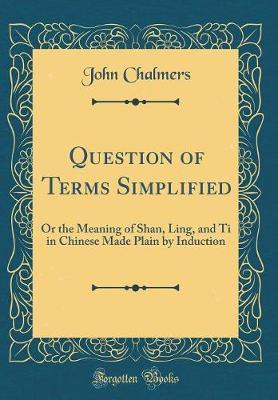 Question of Terms Simplified by John Chalmers