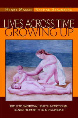 Lives Across Time/Growing Up by M.D., Henry Massie image