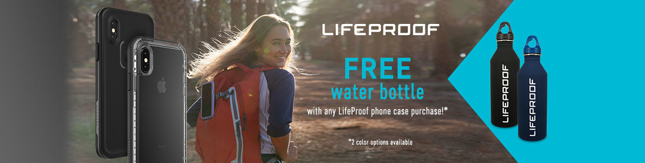 FREE Water Bottle with ALL Lifeproof Purchases!