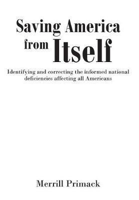 Saving America From Itself by Merrill Primack