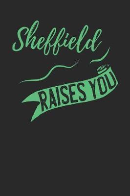Sheffield Raises You by Maximus Designs