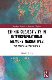 Ethnic Subjectivity in Intergenerational Memory Narratives by Monika Fodor