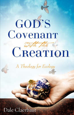 God's Covenant with the Creation by Dale Claerbaut image