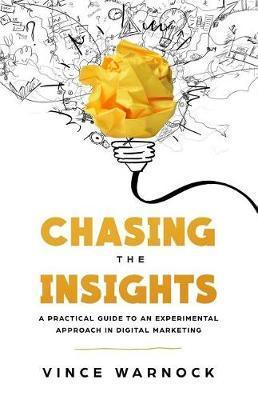 Chasing The Insights by Vince Warnock